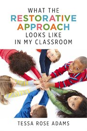 What the Restorative Approach Looks Like in My Classroom