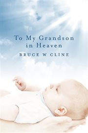 To My Grandson in Heaven