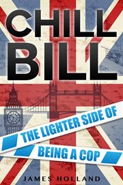 Chill bill. The Lighter Side of Being a Cop cover image