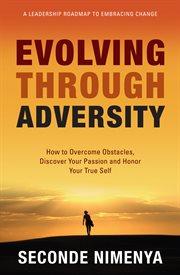 Evolving Through Adversity