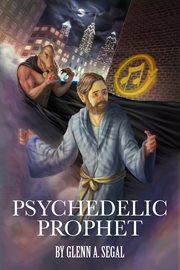 Psychedelic Prophet