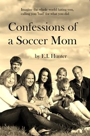 Confessions of a soccer mom cover image