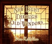New Light Through Old Windows