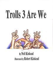 Trolls 3 Are We