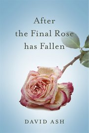 After the final rose has fallen cover image