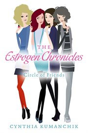 The estrogen chronicles: circle of friends cover image