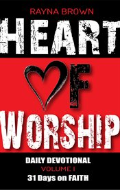 Heart of Worship Daily Devotional Vol. 1