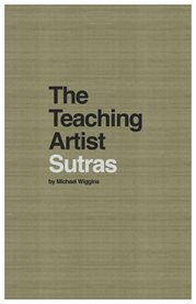 The Teaching Artist Sutras by Michael Wiggins