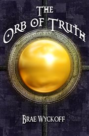 The orb of truth cover image