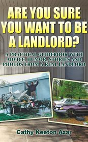 Are You Sure You Want to Be A Landlord?