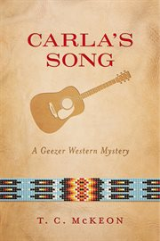 Carla's song: a geezer Western mystery cover image