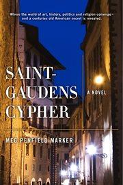 Saint-Gaudens cypher: a novel cover image