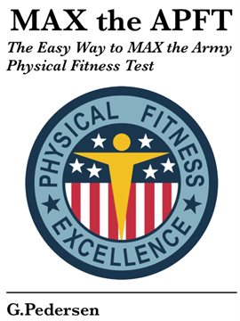 Cover image for MAX the APFT: The Easy Way to MAX the Army Physical Fitness Test