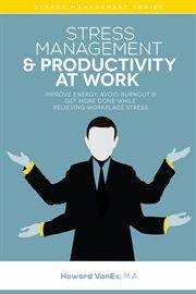 Stress Management & Productivity at Work