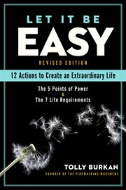 Let it be easy. 12 Actions to Create an Extraordinary Life cover image