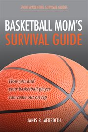 Basketball Mom's Survival Guide