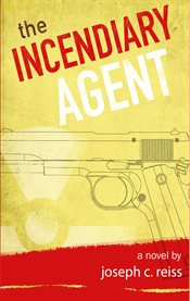 The incendiary agent cover image