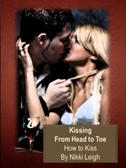 Art of Kissing From Head to Toe