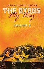 The Byrds - My Way, Volume 6