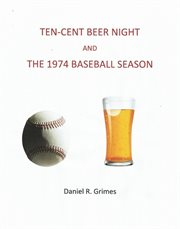 Ten-cent Beer Night and the 1974 Baseball Season