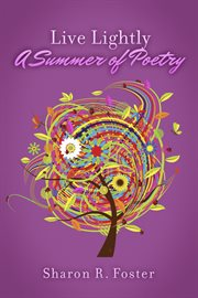 Live lightly. A Summer of Poetry cover image