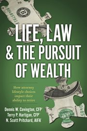 Life, Law & the Pursuit of Wealth