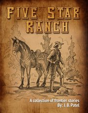 The five star ranch. A Collection of Frontier Stories cover image