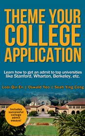 Theme your college application. Learn how to get an admit to top universities like Stanford, Wharton, etc cover image