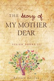 The Story of My Mother Dear Revised