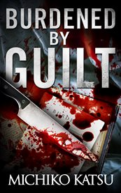 Burdened by guilt cover image