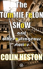 The Tommie Felon Show