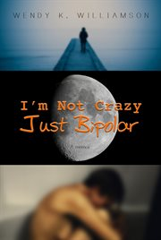 I'm Not Crazy, Just Bipolar
