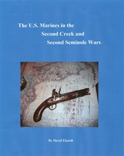 The U.S. Marines in the Second Creek and Second Seminole Wars