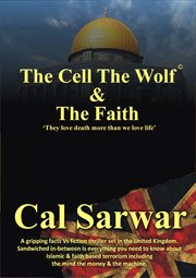The Cell the wolf & the faith: they love death more than we love life cover image