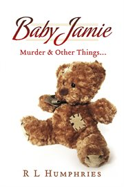 Baby jamie. Murder & Other Things cover image