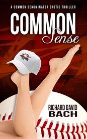 Common sense: a Common denominator thriller cover image