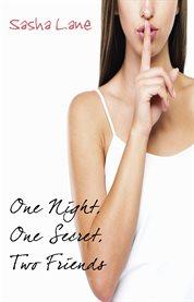 One Night, One Secret, Two Friends