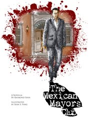 The Mexican mayors club cover image