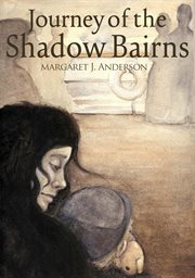 The journey of the shadow bairns cover image