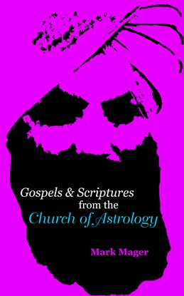 Cover image for Gospels & Scriptures from the Church of Astrology