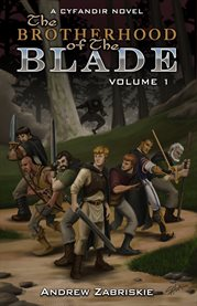 The Brotherhood of the Blade: Volume 1
