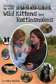 Growing up With Wild Kittens and Rattlesnakes