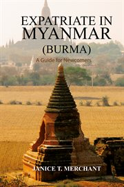Expatriate in Myanmar (burma) A Guide for Newcomers