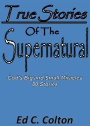 True Stories of the Supernatural