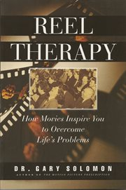 Reel therapy: how movies inspire you to overcome life's problems cover image
