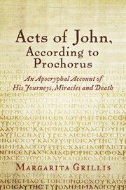 Acts of John, According to Prochorus