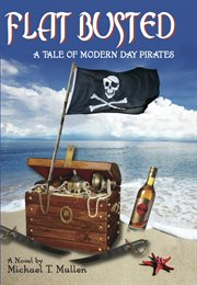 Flat busted. A Tale of Modern Day Pirates cover image