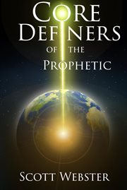 Core Definers of the Prophetic