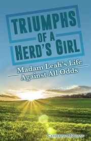 Triumphs of A Herd's Girl