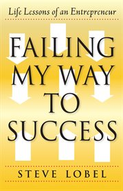 Failing my way to success. Life Lessons of an Entrepreneur cover image